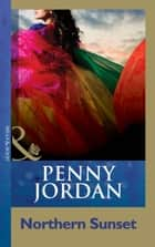 Northern Sunset (Mills & Boon Modern) (Penny Jordan Collection) ebook by Penny Jordan