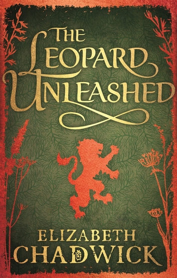 The Leopard Unleashed - Book 3 in the Wild Hunt series ebook by Elizabeth Chadwick