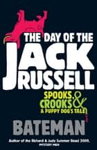 The Day of the Jack Russell ebook by Bateman