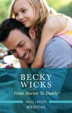 From Doctor to Daddy ebook by Becky Wicks