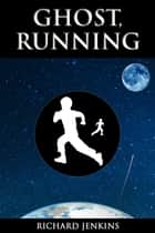 Ghost, Running ebook by Richard Jenkins