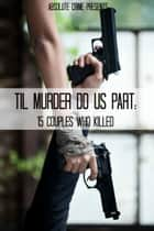 'Til Murder Do Us Part ebook by William Webb