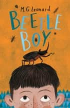 Beetle Boy ebook by M.G. Leonard