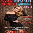 Erotic Futagirl Bundle (Special) XXVII audiobook by
