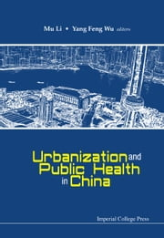 Urbanization and Public Health in China ebook by Mu Li,Yang Feng Wu