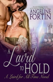 A Laird to Hold - A Laird for All Time, #5 ebook by Angeline Fortin