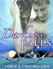 Darkness Falls ebook by Jamie Lynn Miller