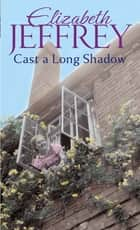 Cast A Long Shadow eBook by Elizabeth Jeffrey