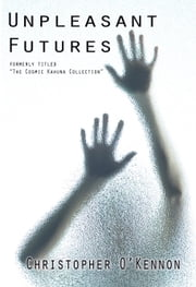 Unpleasant Futures ebook by Christopher O'Kennon