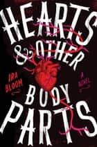Hearts & Other Body Parts eBook por