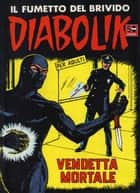 DIABOLIK (27): Vendetta mortale ebook by Angela e Luciana Giussani