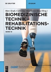 Biomedizinische Technik – Rehabilitationstechnik - Band 10 ebook by Silke Besdo,Henning Schmidt,Bernhard Greitemann,Wolfram Rossdeutscher,Klaus-Peter Hoffmann,Rolf-Dieter Weege,Silke Auler,Stefan Bieringer,Bettina Grage-Roßmann,Detlef Kokegei,Ludger Lastring,David Hochmann,Thomas Schauer,Johann Szecsi,Robert Riener,Tobias Nef,Ferdinand Bergamo,Peter Diesing,Julius Thiele,Simone Oehler,Lutz Brückner,Herman Boiten,Marc Kraft,Catherine Disselhorst-Klug