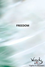Freedom ebook by Wondy Vigdis A Olaussen