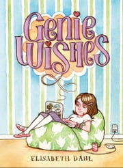 Genie Wishes ebook by Elisabeth Dahl