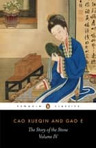 The Story of the Stone: The Debt of Tears (Volume IV) ebook by Cao Xueqin