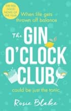 The Gin O'Clock Club ebook by Rosie Blake