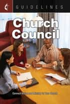Guidelines Church Council - Connect Vision and Ministry in Your Church ebook by General Board Of Discipleship