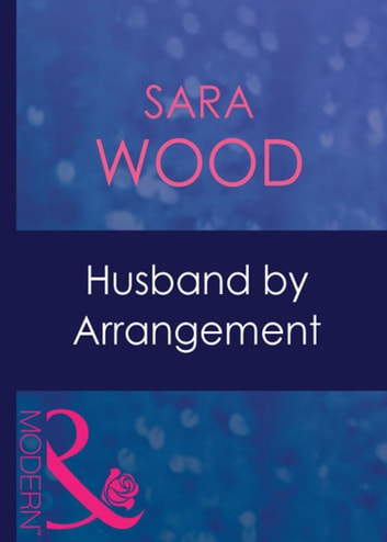 Husband By Arrangement (Mills & Boon Modern) ebook by Sara Wood