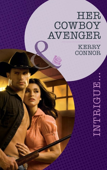 Her Cowboy Avenger (Mills & Boon Intrigue) ebook by Kerry Connor
