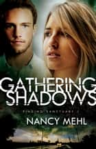 Gathering Shadows (Finding Sanctuary Book #1) eBook by Nancy Mehl