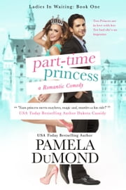 Part-time Princess - Book 1 ebook by Pamela DuMond