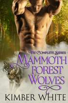 Mammoth Forest Wolves - The Complete Series ebook by Kimber White