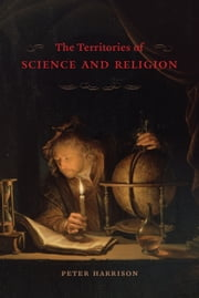 The Territories of Science and Religion ebook by Peter Harrison