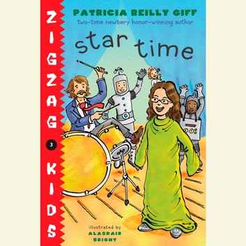 Star Time - Zigzag Kids Book 4 audiobook by Patricia Reilly Giff