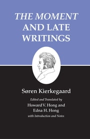 "Kierkegaard's Writings, XXIII - ""The Moment"" and Late Writings ebook by Søren Kierkegaard,Howard V. Hong,Edna H. Hong"