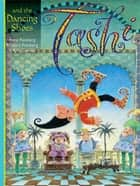 Tashi and the Dancing shoes eBook by Anna Fienberg, Barbara Fienberg, Kim Gamble