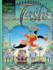 Tashi and the Dancing shoes ebook by Anna Fienberg,Barbara Fienberg,Kim Gamble