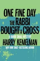 One Fine Day the Rabbi Bought a Cross ebook by Harry Kemelman