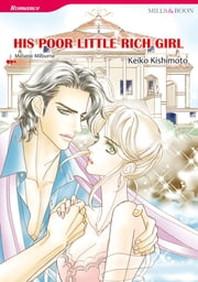 His Poor Little Rich Girl (Mills & Boon Comics) - Mills & Boon Comics ebook by Melanie Milburne,Keiko Kishimoto