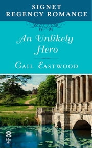 An Unlikely Hero - Signet Regency Romance (InterMix) ebook by Gail Eastwood
