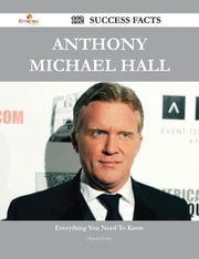 Anthony Michael Hall 112 Success Facts - Everything you need to know about Anthony Michael Hall ebook by Harold Irwin