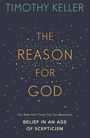 The Reason for God - Belief in an age of scepticism ebook by Timothy Keller