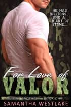 For Love of Valor - Stone Brothers, #1 ebook by Samantha Westlake