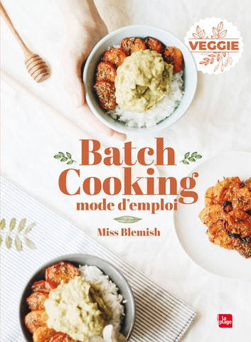 Batch cooking Mode d'emploi eBook by Miss Blemish