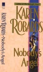 Nobody's Angel ebook by Karen Robards