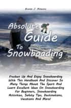 Absolute Guide To Snowboarding ebook by Brenda J. Mckenna