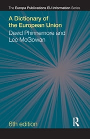 A Dictionary of the European Union ebook by David Phinnemore,Lee McGowan