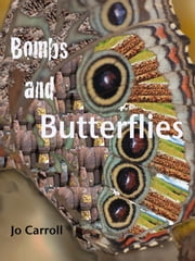 Bombs and Butterflies: Over the Hill in Laos ebook by Jo Carroll
