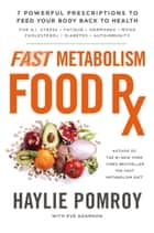 Fast Metabolism Food Rx ebook by Haylie Pomroy