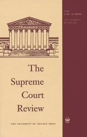 The Supreme Court Review, 2014 ebook by Dennis J. Hutchinson,David A. Strauss,Geoffrey E. Stone