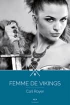 Femme de Vikings - Episode 6 ebook by Carl Royer