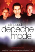 Stripped: Depeche Mode ebook by Jonathan Miller