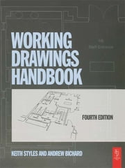 Working Drawings Handbook ebook by Keith Styles,Andrew Bichard