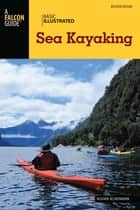 Basic Illustrated Sea Kayaking ebook by Roger Schumann