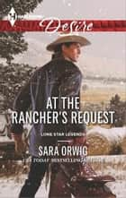 At the Rancher's Request - A Single Dad Romance ebook by Sara Orwig