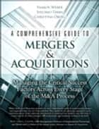 A Comprehensive Guide to Mergers & Acquisitions ebook by Yaakov Weber